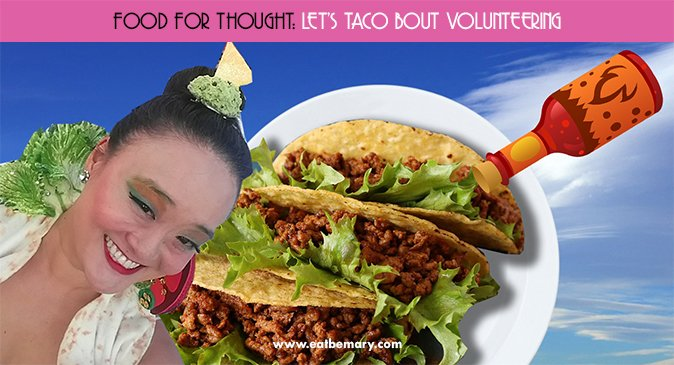Food for Thought: Let's Taco 'Bout Volunteering