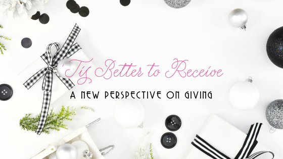 'Tis Better to Receive, A New Perspective on Giving